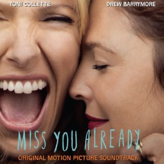 Miss You Already Chanson - Miss You Already Musique - Miss You Already Bande originale - Miss You Already Musique du film