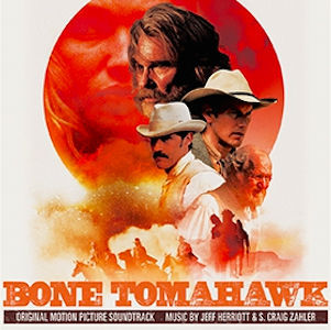 Bone Tomahawk Chanson - Bone Tomahawk Musique - Bone Tomahawk Bande originale - Bone Tomahawk Musique du film